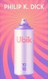Philip K. Dick - Ubik - Edition spéciale.