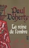 Paul Doherty - La reine de l'ombre.