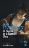 Jean d' Aillon - Les enquêtes de Louis Fronsac  : Le mystère de la chambre bleue.