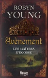 Robyn Young - Les maîtres d'Ecosse Tome 3 : Avènement.
