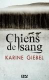 Karine Giebel - Chiens de sang.