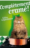 Gilles Legardinier - Complètement cramé !.