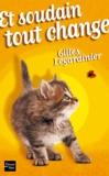 Et soudain tout change / Gilles Legardinier   Legardinier, Gilles (1965-....)