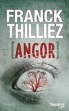 Angor / Franck Thilliez | Thilliez, Franck (1973-....)