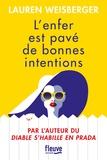 L'enfer est pavé de bonnes intentions / Lauren Weisberger | Weisberger, Lauren (1977-....). Auteur