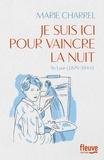 Je suis ici pour vaincre la nuit : Yo Laur, 1879-1944 / Marie Charrel | Charrel, Marie