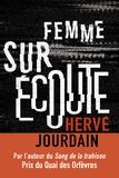 Femme sur écoute | Jourdain, Hervé (1972-....). Auteur
