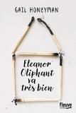 Eleanor Oliphant va très bien / Gail Honeyman |