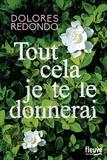 Dolores Redondo - Tout cela je te le donnerai.