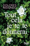 Tout cela je te le donnerai / Dolores Redondo | Redondo, Dolores (1969-....)