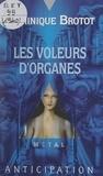 Dominique Brotot et Philippe Hupp - Les voleurs d'organes.
