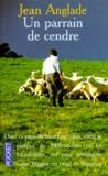 Jean Anglade - Un parrain de cendre.