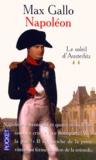 Max Gallo - Napoléon Tome 2 : Le soleil d'Austerlitz.