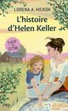 L'histoire d'Helen Keller / Lorena A. Hickok | Hickok, Lorena A.