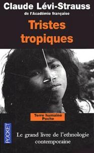 Claude Lévi-Strauss - Tristes tropiques.
