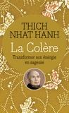Nhat-Hanh Thich - La colère - Transformer son énergie en sagesse.