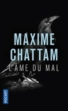 Maxime Chattam - L'âme du mal.
