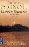 Christian Signol - La Rivière Espérance Tome 3 : L'âme de la vallée.