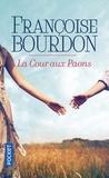 Françoise Bourdon - La Cour aux paons.