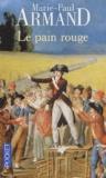 Marie-Paul Armand - Le pain rouge.