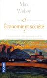 Max Weber - Economie et société - Tome 2, L'organisation et les puissances de la société dans leur rapport avec l'économie.
