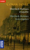 Arthur Conan Doyle - Sherlock Holmes enquête : Sherlock Holmes investigates - The Boscombe Valley Mystery, The Five Orange Pips, The Veiled Lodger.