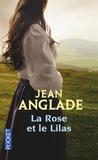 Jean Anglade - La Rose et le Lilas - Suivi de Le roi des fougères.