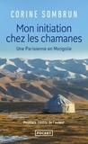 Corine Sombrun - Mon initiation chez les chamanes - Une Parisienne en Mongolie.