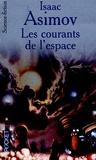 Isaac Asimov - Les courants de l'espace.