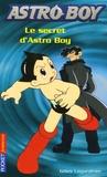 Gilles Legardinier - Astroboy Tome 3 : Le secret d'Astro Boy.