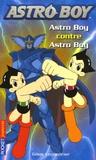 Gilles Legardinier - Astroboy Tome 4 : Astro Boy contre Astro Boy.
