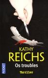 Kathy Reichs - Os troubles.
