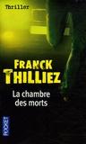 chambre des morts (La) | Thilliez, Franck (1973-....). Auteur