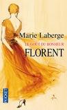 Marie Laberge - Le Goût du bonheur Tome 3 : Florent.
