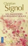 Christian Signol - Les amandiers fleurissaient rouge.