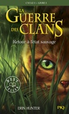 Erin Hunter - La guerre des clans Tome 1 : Retour à l'état sauvage.