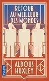 Aldous Huxley - Retour au meilleur des mondes.