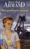 Marie-Paul Armand - Mon grand-père mineur.
