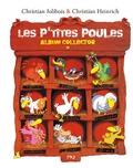 Christian Jolibois et Christian Heinrich - Les P'tites Poules  : Album collector.