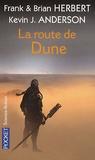 Frank Herbert et Brian Herbert - La route de Dune.