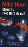 Mike Horn - Objectif : Pôle Nord de nuit.