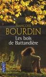 Françoise Bourdin - Les bois de Battandière.