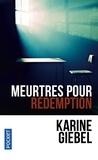 Karine Giebel - Meurtres pour rédemption.