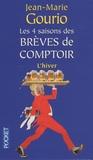 Jean-Marie Gourio - Les 4 saisons des brèves de comptoir - Tome 4, L'hiver.