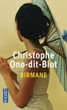 Birmane / Christophe Ono-dit-Biot | Ono-dit-Biot, Christophe (1975-....). Auteur