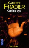 Camino 999 / Catherine Fradier   Fradier, Catherine (1958-....)
