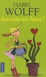 Isabel Wolff - Accroche-toi, Anna !.