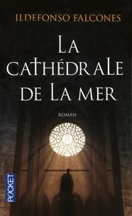 Ildefonso Falcones - La cathédrale de la mer.