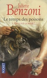 Juliette Benzoni - Le temps des poisons Tome 1 : On a tué la reine !.