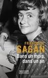 Françoise Sagan - Dans un mois, dans un an.